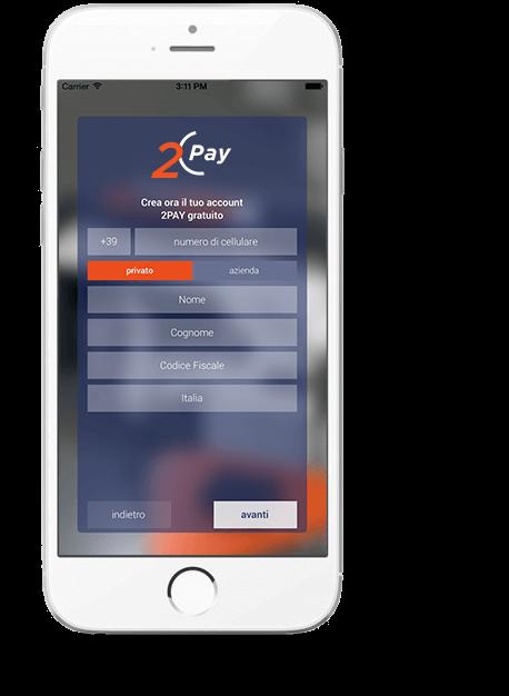 2Pay: App oer Pagare dallo Smartphone, dovunque sei.